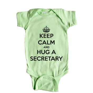 Keep Calm And Hug A Secretary  Baby Onesuit