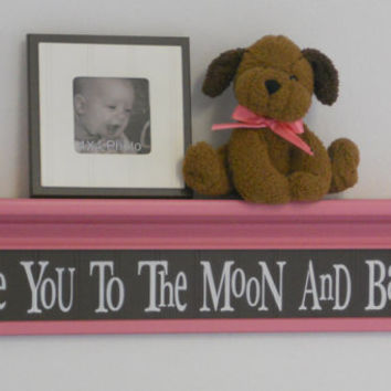 "Pink Baby Girl Nursery Shelves - Love You To The Moon And Back - Sign on 30"" Pink Shelf with Brown Nursery Wall Decorations Shower Gift"
