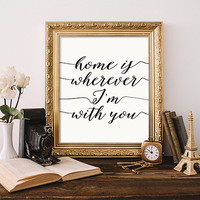 "House warming gift quote wall decor Home is Wherever I'm With You Printable INSTANT DOWNLOAD Printable ""home is wherever i'm with you"""