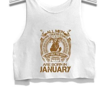 DCCKL83 Capricorn All Men Are Created Equal But Only The Best Are Born In January Womens Crop Tank Top