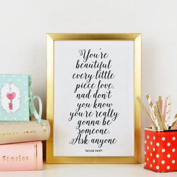 TAYLOR SWIFT,You Are Really Gonna Be Someone Ask Anyone,MOTIVATIONAL Quote,Inspirational Poster,Typography Print,Motivation,Wall Art,Quote