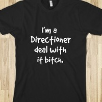 I'm a Directioner, deal with it bitch. - One Direction- Lexi