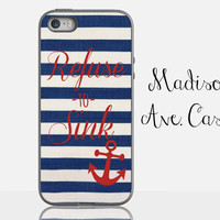 Refuse To Sink Blue & Red Striped Ocean Anchor Beach Gift Girl Cute Nautical Samsung Galaxy Edge iPhone 5s 4 4s 6 Plus Tough Phone Case