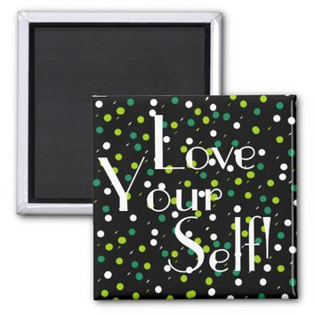 Love Your Self Yourself Black Green Circles Magnet