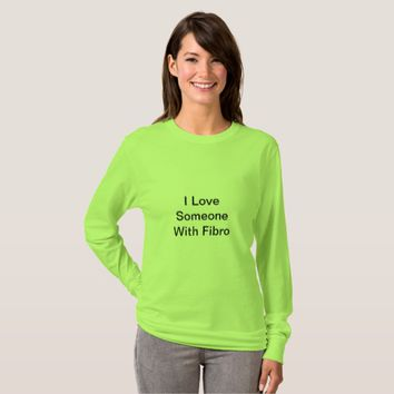 Lime Green I Love Someone With Fibro Shirt