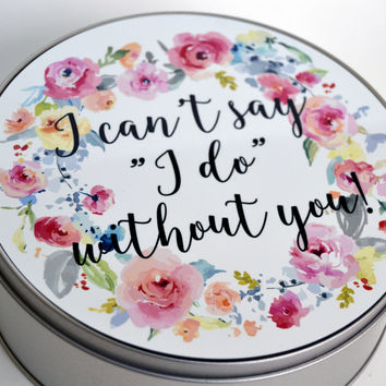 Bridesmaid Box - I can't say I do without you - Will you be my bridesmaid - Bridesmaid Gifts  - Wedding Box - Boho Wedding Favors, Gifts