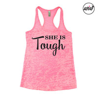 She Is Tough Burnout Tank Top. Tough Mom. Workout Tank. Motivational Workout. Running Tank Top. Boxing. Cancer. Beast Mode. Cross Training.