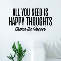 Chance the Rapper Happy Thoughts Quote Decal Sticker Wall Vinyl Bedroom Living Room Decor Art Music Lyrics Rap Hip Hop Inspirational