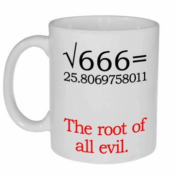 The Root of All Evil Funny Coffee or Tea Mug - Perfect Math Teacher Gift