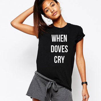 When doves cry  Unisex T shirt