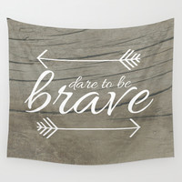 Dare to be Brave Wall Tapestry by Mockingbird Avenue