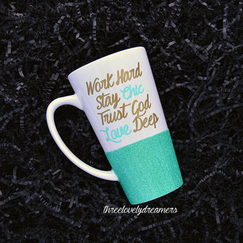 Personalized Coffee Cup - Glitter Dipped Coffee Mug -Personalized Coffee Mug - Work hard stay chic trust god love deep Glitter mug