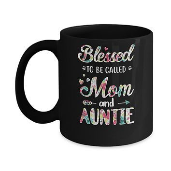Mothers Day Gifts Blessed To Be Called Mom And Auntie Mug