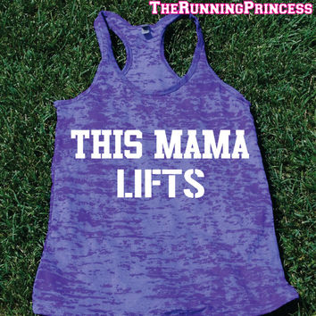 This Mama Lifts . Funny Burnout Tank top.Womens crossfit tank.Funny exercise tank.Running tank top. Bootcamp tank.Sexy Gym Clothing