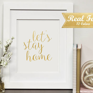 "Real Gold Foil Print With Frame (Optional)""Let's Stay Home""- Housewarming Gift, Wedding Present, Home Decor, Framed Art, Gallery Wall, House"