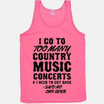 I Go To Too Many Country Music Concerts (Said No One Ever)