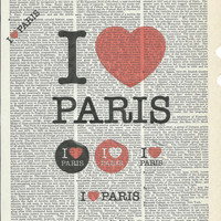 I Love  Paris Giclee Print on Upcycle Vintage Page Book Print Art Print Dictionary Print Collage Print