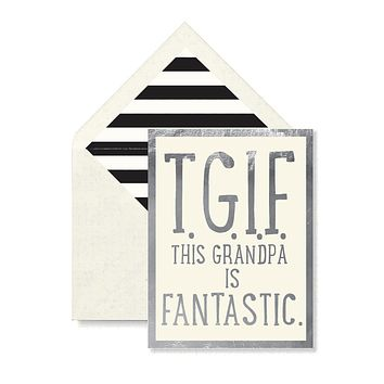 T.G.I.F. the Grandpa Is Fantastic Greeting Card, Single Folded Card