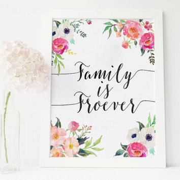 Family is forever print, watercolor floral quote, Families are Forever printable instant download 8x10