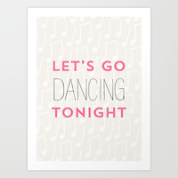 Let's go dancing tonight  Art Print by Allyson Johnson
