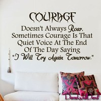 Wall Decal Decor Decals Sticker Art Courage Doesn't Always Roar. Sometimes Courage Is That Quiet Voice At the End of the Day Saying I Will Try Again Tomorrow Saying Quote M1595 Maden in USA