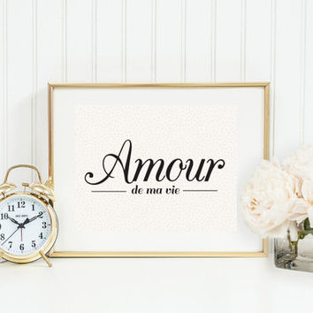 """Love Poster """"Amour De Ma Vie"""", Love Quote, French Quote, Wall Decor, Minimal Art, Inspirational Print, Typographic Poster, Modern Decor."""