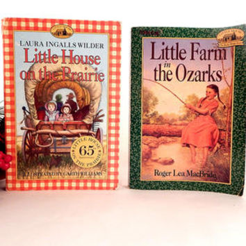 Little House on the Prairie and Little Farm in the Ozarks Books by Laura Ingalls Wilder