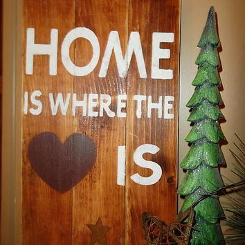 Home Is Where The Heart Is Rustic Sign, Wall Decor, Home Decor, Country Home Decor, Primitive Sign