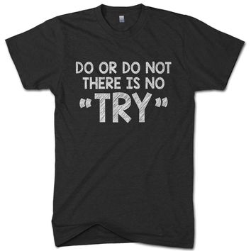 """Do or Do Not there is No """"TRY"""" - Yoda Funny T-shirt"""