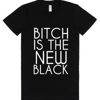 Bitch Is The New Black-Female Black T-Shirt