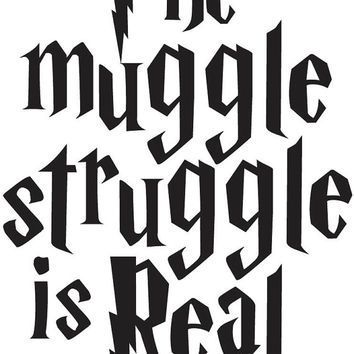 Harry Potter The Muggle Struggle is Real Funny Decal Sticker
