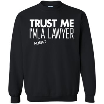 Trust Me I'm almost A Lawyer Funny Law Student Shirt