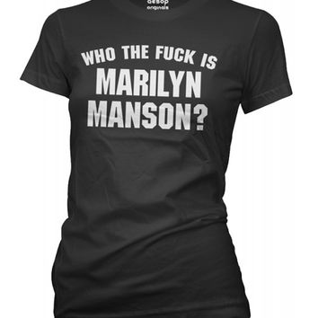 Aesop Apparel Women's Who The Fuck Is Marilyn Manson? T-Shirt - Black