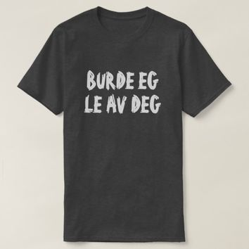 should I laugh at you in Norwegian black T-Shirt