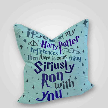 If You Don't Get My Harry Potter, pillow case, pillow cover, cute and awesome pillow covers