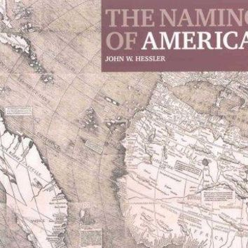 The Naming of America: Martin Waldseemuller's 1507 World Map and the Cosmographiae Introduction