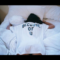 Because Of You tshirt