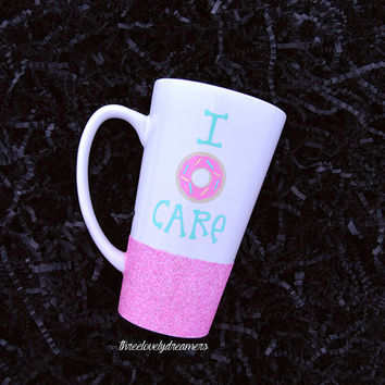 Personalized Coffee Cup - Glitter Dipped Coffee Mug -Personalized Coffee Mug - I do not care, I don't care, I donut care, I doughnut care