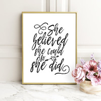 Inspirational Print, She Believed She Could So She Did, Printable,Printable Women Gift, Inspiring,Inspirational Quote, Motivational Quote