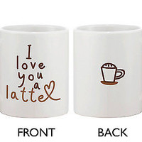 Funny and Cute Ceramic Coffee Mug - I Love You a Latte