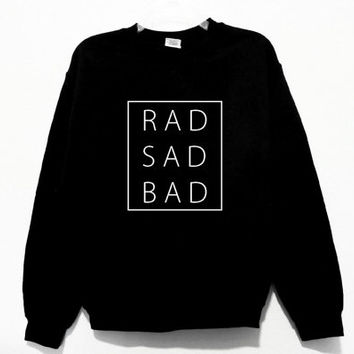 Rad Sad Bad Graphic Print Sweatshirt