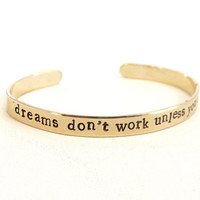 Dreams Don't Work Unless You Do Cuff Bracelet
