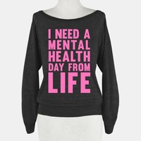 I Need A  Mental Health Day From Life