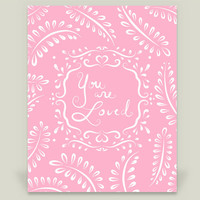 You Are Loved - Pink Art Print by LisaArgyropoulos on BoomBoomPrints