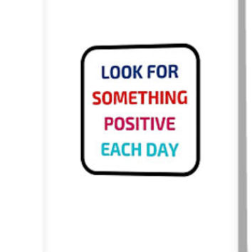 'LOOK FOR SOMETHING POSITIVE EACH DAY' Greeting Card by IdeasForArtists