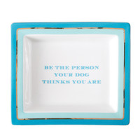 TWO'S COMPANY BE THE PERSON YOUR DOG THINKS YOU ARE TRAY IN GIFT BOX