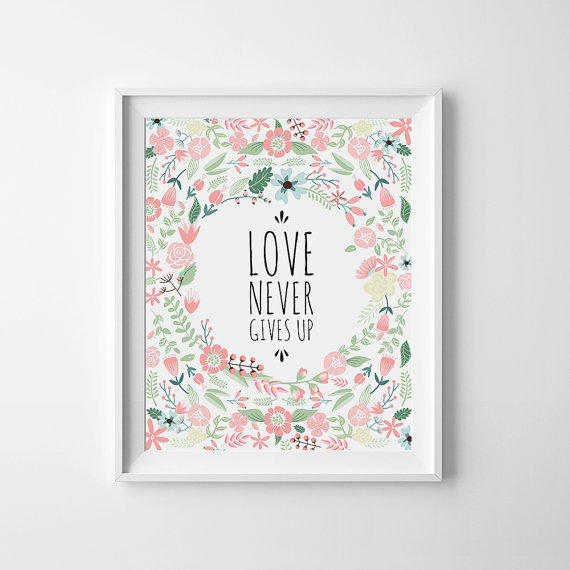 Wall Decor Printables : Love never gives up print wall art from
