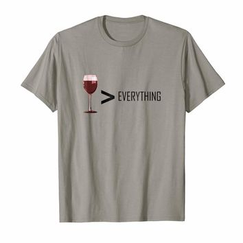 Wine Is Greater Than Everything Wine Lover Gift T-Shirt