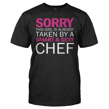 Sorry Girl Taken By Chef - T Shirt
