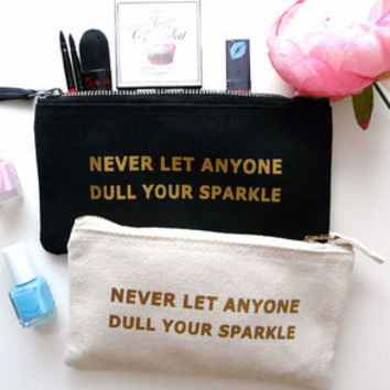 Gold Never Let Anyone Dull Your Sparkle Make Up Case